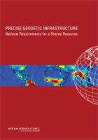 "Cover of the National Research Council study titled, ""Precise Geodetic Infrastructure: National Requirements for a Shared Resource"""