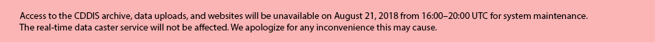 Access to the CDDIS archive, data uploads, and websites will be unavailable on August 21, 2018 from 16:00–20:00 UTC for system maintenance. The real-time data caster service will not be affected. We apologize for any inconvenience this may cause.